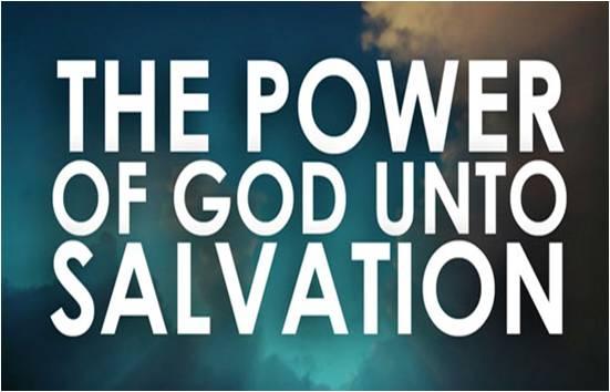 The Gospel is the Power of God unto Salvation